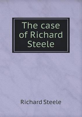The Case of Richard Steele