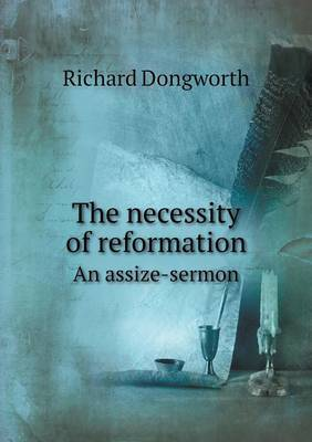 The Necessity of Reformation an Assize-Sermon