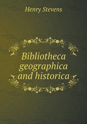 Bibliotheca Geographica and Historica