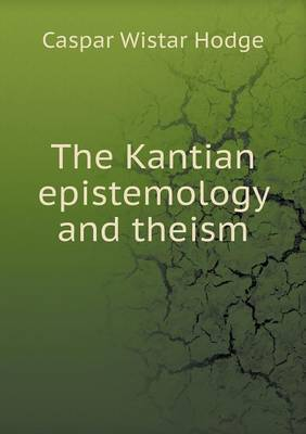 The Kantian Epistemology and Theism