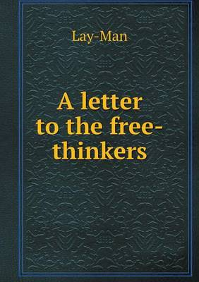 A Letter to the Free-Thinkers