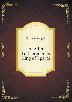 A Letter to Cleomenes King of Sparta