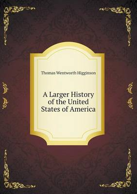 A Larger History of the United States of America