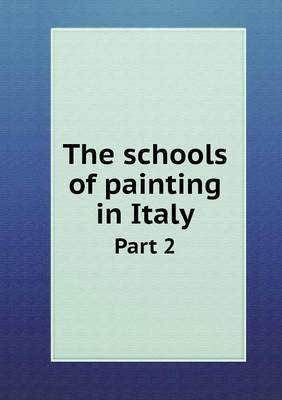 The Schools of Painting in Italy Part 2