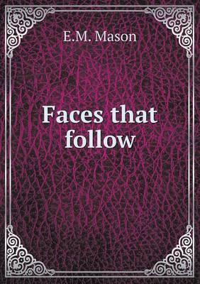 Faces That Follow