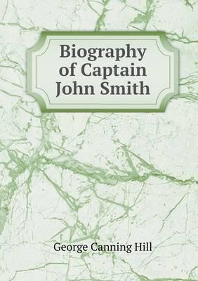 Biography of Captain John Smith
