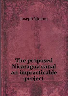The Proposed Nicaragua Canal an Impracticable Project