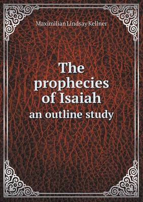 The Prophecies of Isaiah an Outline Study