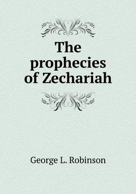 The Prophecies of Zechariah