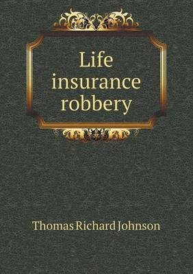 Life Insurance Robbery