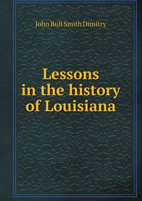 Lessons in the History of Louisiana