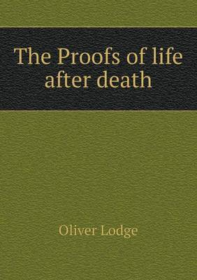 The Proofs of Life After Death