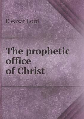 The Prophetic Office of Christ