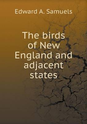 The Birds of New England and Adjacent States