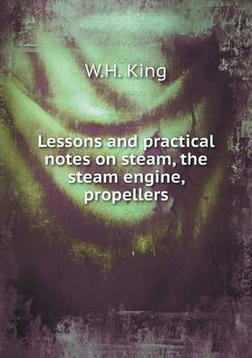 Lessons and Practical Notes on Steam, the Steam Engine, Propellers