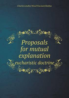 Proposals for Mutual Explanation Eucharistic Doctrine