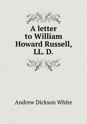 A Letter to William Howard Russell, LL. D