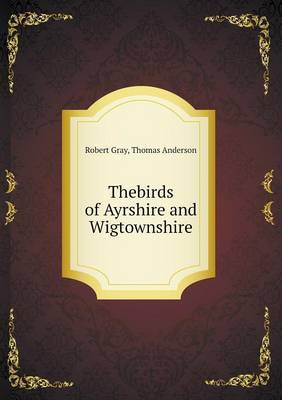 Thebirds of Ayrshire and Wigtownshire