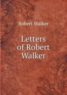 Letters of Robert Walker