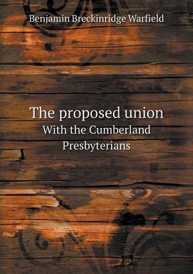 The Proposed Union with the Cumberland Presbyterians