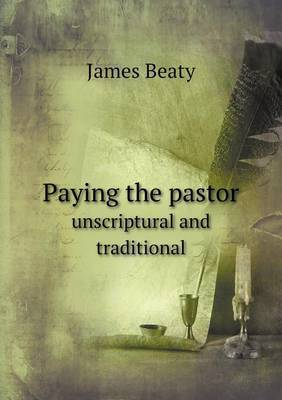 Paying the Pastor Unscriptural and Traditional