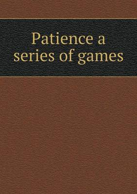 Patience a Series of Games