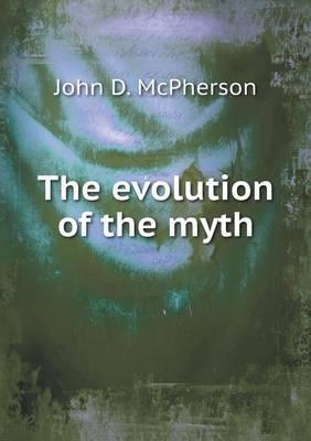 The Evolution of the Myth