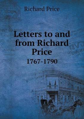 Letters to and from Richard Price 1767-1790