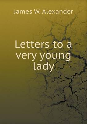Letters to a Very Young Lady