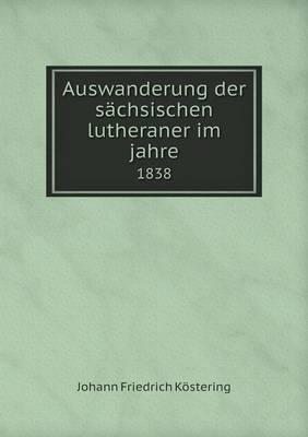 Auswanderung Der Sachsischen Lutheraner Im Jahre 1838