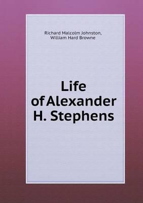 Life of Alexander H. Stephens