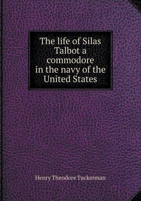 The Life of Silas Talbot a Commodore in the Navy of the United States