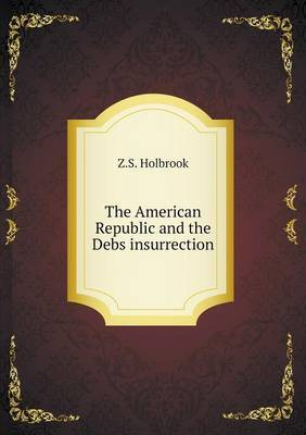 The American Republic and the Debs Insurrection