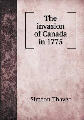 The Invasion of Canada in 1775
