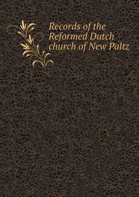 Records of the Reformed Dutch Church of New Paltz