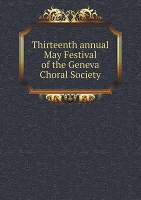 Thirteenth Annual May Festival of the Geneva Choral Society