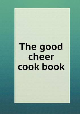 The Good Cheer Cook Book