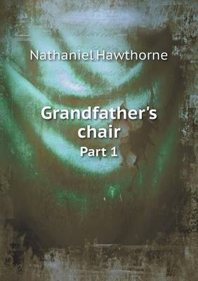 Grandfather's Chair Part 1