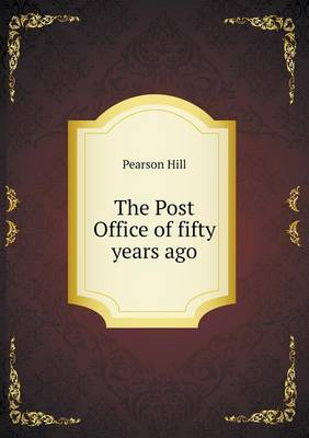 The Post Office of Fifty Years Ago