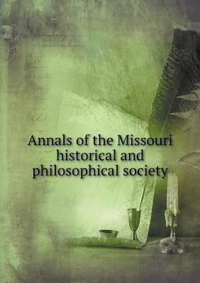 Annals of the Missouri Historical and Philosophical Society