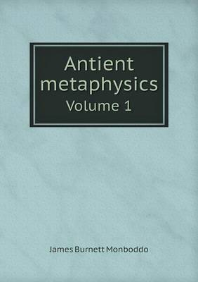 Antient Metaphysics Volume 1