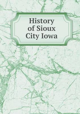 History of Sioux City Iowa