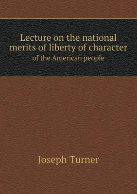 Lecture on the National Merits of Liberty of Character of the American People