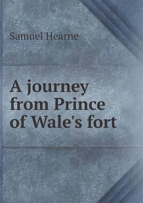 A Journey from Prince of Wale's Fort