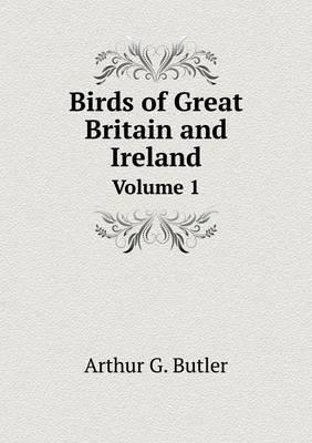 Birds of Great Britain and Ireland Volume 1