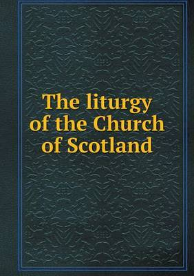 The Liturgy of the Church of Scotland