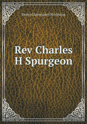REV Charles H Spurgeon