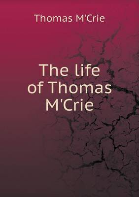 The Life of Thomas M'Crie