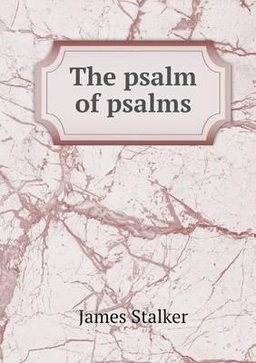 The Psalm of Psalms