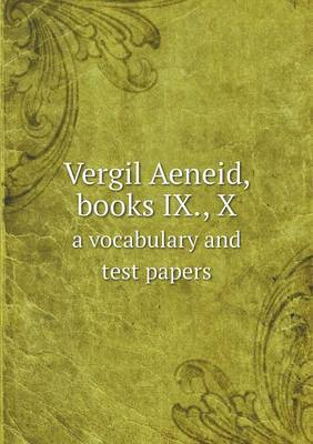 Vergil Aeneid, Books IX., X a Vocabulary and Test Papers